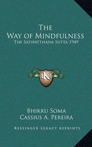 9781163201367: The Way of Mindfulness: The Satipatthana Sutta 1949