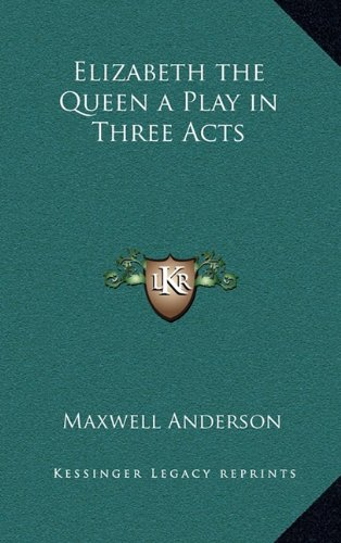 9781163201428: Elizabeth the Queen a Play in Three Acts