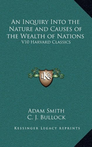 9781163201879: An Inquiry Into the Nature and Causes of the Wealth of Nations: V10 Harvard Classics