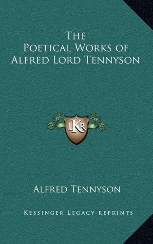 9781163202036: The Poetical Works of Alfred Lord Tennyson