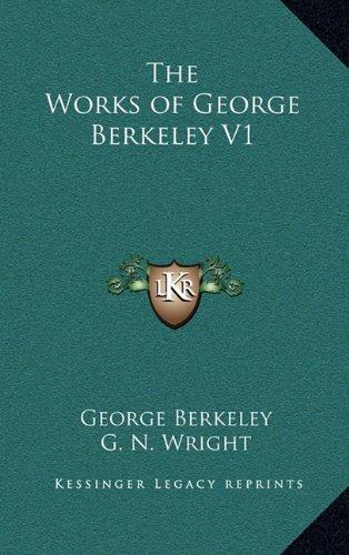 9781163202326: The Works of George Berkeley V1