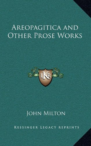 9781163202340: Areopagitica and Other Prose Works