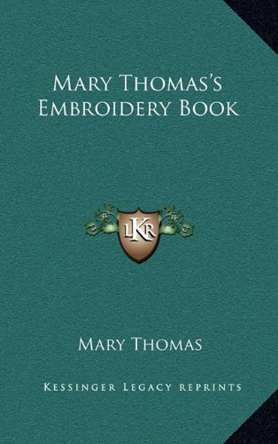 9781163202401: Mary Thomas's Embroidery Book