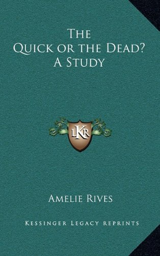 9781163202852: The Quick or the Dead? A Study