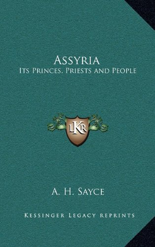 9781163203095: Assyria: Its Princes, Priests and People
