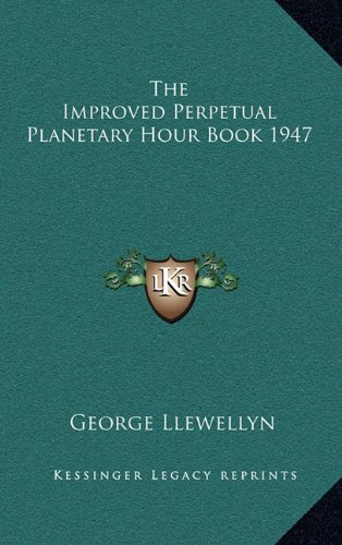 9781163203323: The Improved Perpetual Planetary Hour Book 1947