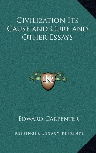 9781163203538: Civilization Its Cause and Cure and Other Essays