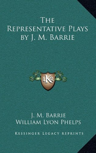 9781163203569: The Representative Plays by J. M. Barrie