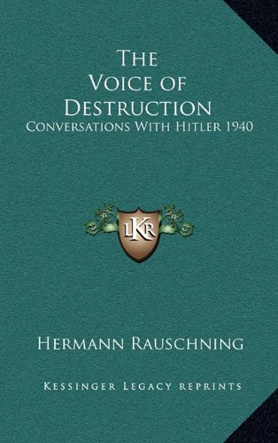 9781163204320: The Voice of Destruction: Conversations With Hitler 1940