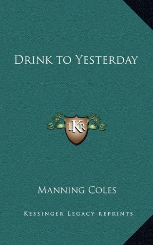 9781163204436: Drink to Yesterday