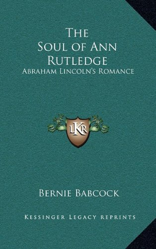 9781163204658: The Soul of Ann Rutledge: Abraham Lincoln's Romance