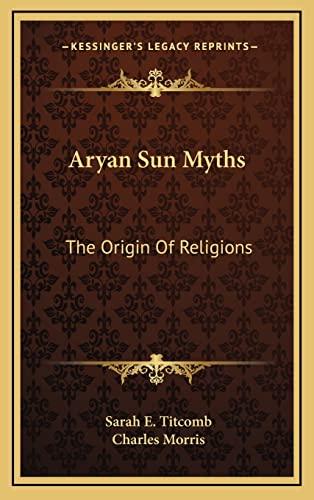 9781163204702: Aryan Sun Myths: The Origin Of Religions