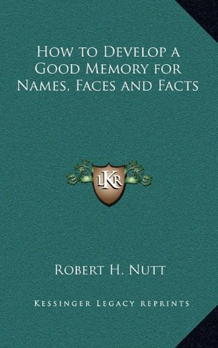 9781163204733: How to Develop a Good Memory for Names, Faces and Facts