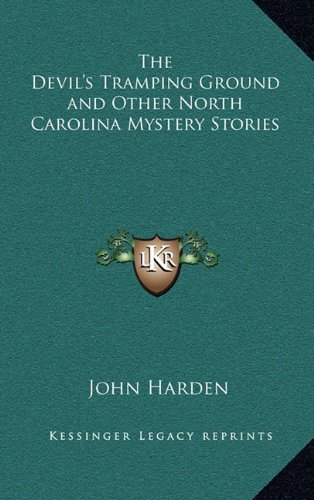 9781163206065: The Devil's Tramping Ground and Other North Carolina Mystery Stories