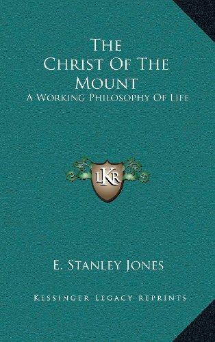 9781163206133: The Christ of the Mount: A Working Philosophy of Life