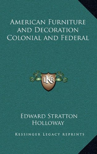 9781163206157: American Furniture and Decoration Colonial and Federal