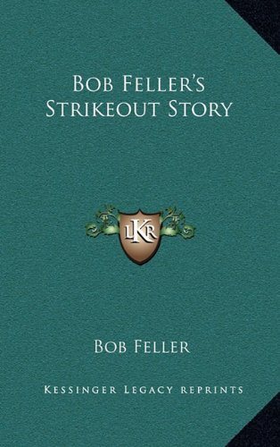9781163206263: Bob Feller's Strikeout Story