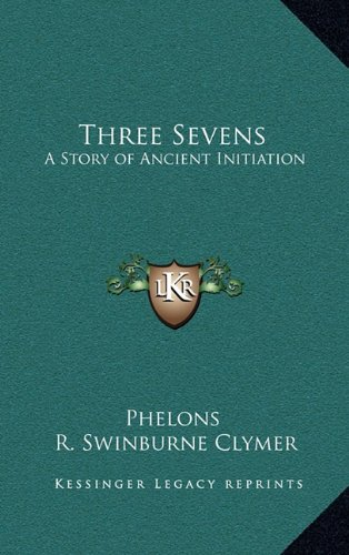 9781163206300: Three Sevens: A Story of Ancient Initiation