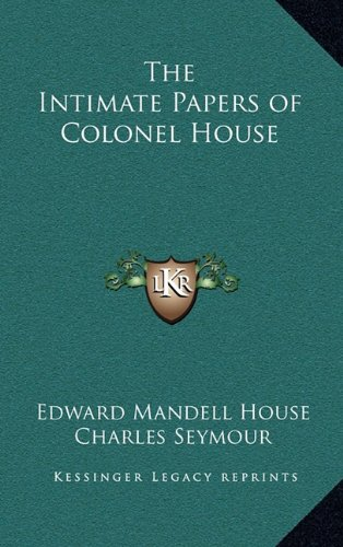 9781163206430: The Intimate Papers of Colonel House