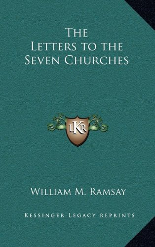 9781163206485: The Letters to the Seven Churches