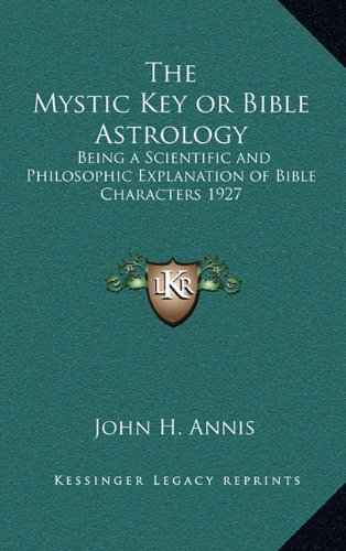 9781163206706: The Mystic Key or Bible Astrology: Being a Scientific and Philosophic Explanation of Bible Characters 1927