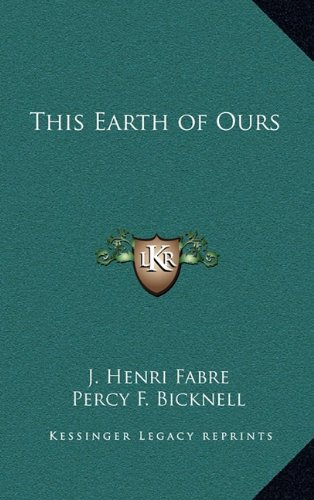 9781163207079: This Earth of Ours