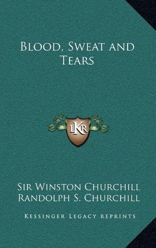 9781163207086: Blood, Sweat and Tears