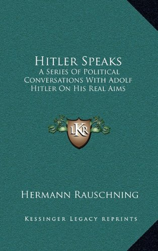 9781163207253: Hitler Speaks: A Series Of Political Conversations With Adolf Hitler On His Real Aims