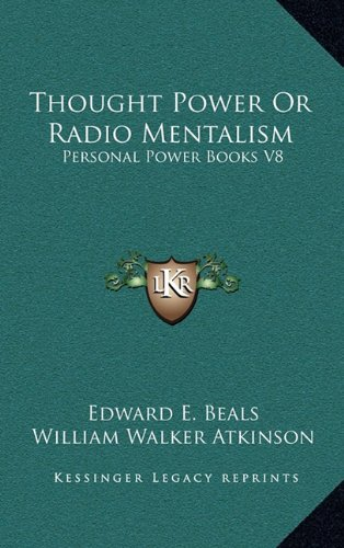 9781163207383: Thought Power Or Radio Mentalism: Personal Power Books V8