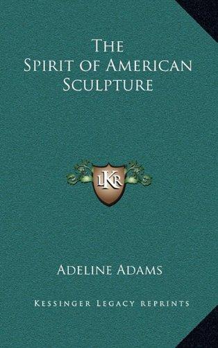 9781163207581: The Spirit of American Sculpture