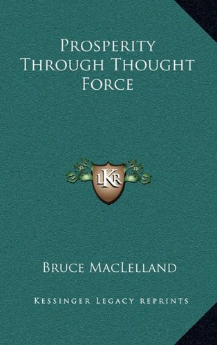 9781163208175: Prosperity Through Thought Force