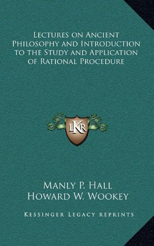 9781163208236: Lectures on Ancient Philosophy and Introduction to the Study and Application of Rational Procedure