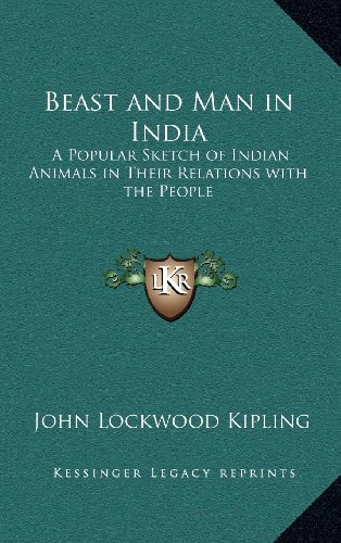 9781163208915: Beast and Man in India: A Popular Sketch of Indian Animals in Their Relations with the People