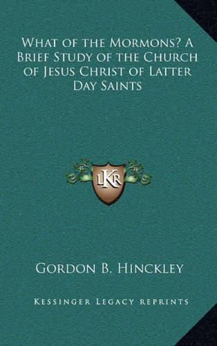 9781163208960: What of the Mormons? A Brief Study of the Church of Jesus Christ of Latter Day Saints