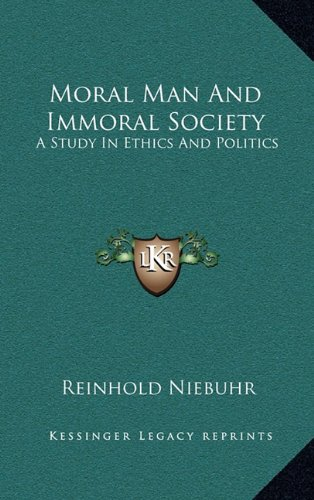 9781163209103: Moral Man And Immoral Society: A Study In Ethics And Politics