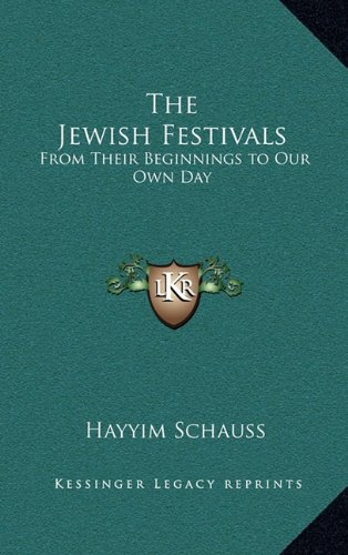 9781163209127: The Jewish Festivals: From Their Beginnings to Our Own Day