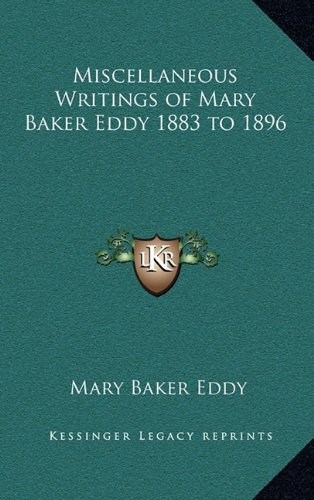 9781163209790: Miscellaneous Writings of Mary Baker Eddy 1883 to 1896