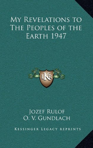 9781163209882: My Revelations to The Peoples of the Earth 1947