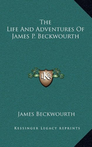 9781163209905: The Life And Adventures Of James P. Beckwourth