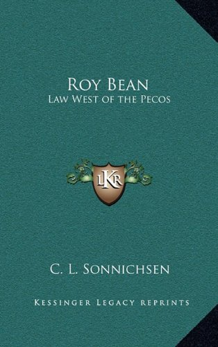 9781163210215: Roy Bean: Law West of the Pecos