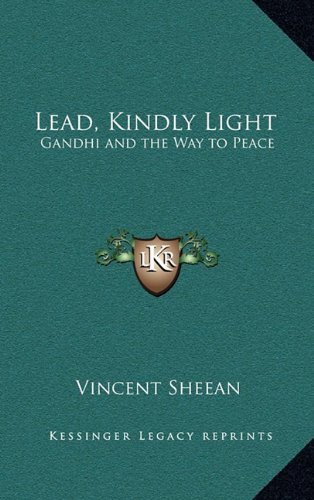 9781163210833: Lead, Kindly Light: Gandhi and the Way to Peace