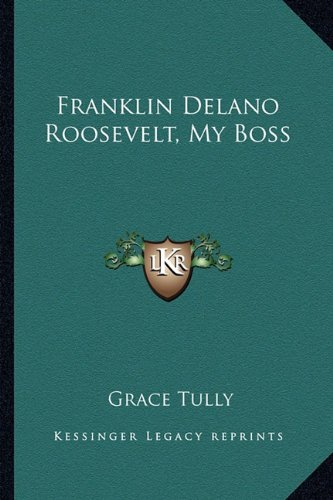 9781163211052: Franklin Delano Roosevelt, My Boss