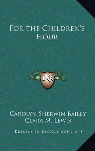 9781163211366: For the Children's Hour