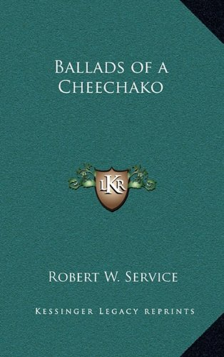 9781163211380: Ballads of a Cheechako