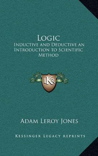 9781163212127: Logic: Inductive and Deductive an Introduction to Scientific Method