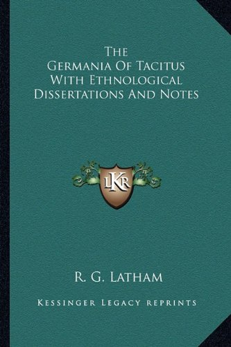 9781163212165: The Germania Of Tacitus With Ethnological Dissertations And Notes