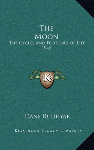 9781163212400: The Moon: The Cycles and Fortunes of Life 1946