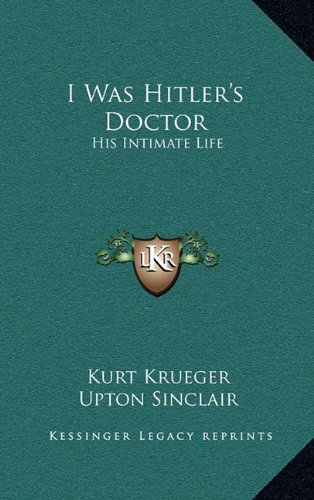 9781163212479: I Was Hitler's Doctor: His Intimate Life