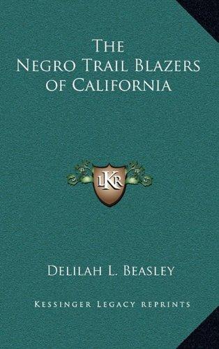 9781163212523: The Negro Trail Blazers of California