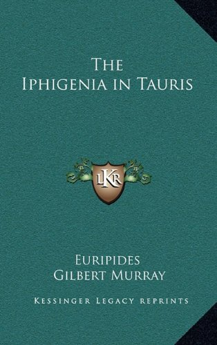 9781163212660: The Iphigenia in Tauris